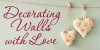 Decorating Walls with Love
