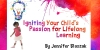 igniting-your-childs-passion
